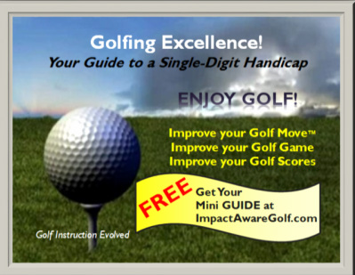 Free GOLFING EXCELLENCE! Mini Guide by IMPACT AWARE™ Golf